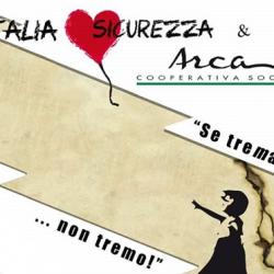 Se trema... non tremo! Arca e Italia Loves Sicurezza insieme il 21 settembre 2019